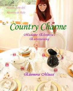 Country charme Madame Eleonora's entertaining