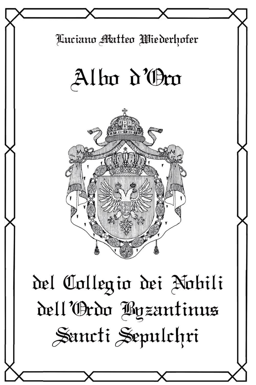 Albo d'oro del Collegio dei Nobili dell'Ordo Byzantinus Sancti Sepulchri