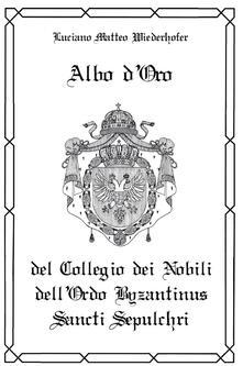 Amatigota.it Albo d'oro del Collegio dei Nobili dell'Ordo Byzantinus Sancti Sepulchri Image