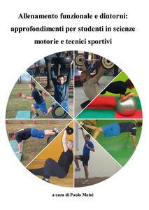 Allenamento funzionale e dintorni. Approfondimenti per studenti in scienze motorie e tecnici sportivi