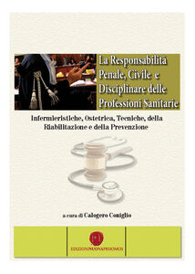 La responsabilità penale, civile e disciplinare delle professioni sanitarie