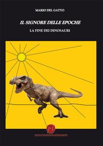 Il signore delle epoche. La fine dei dinosauri