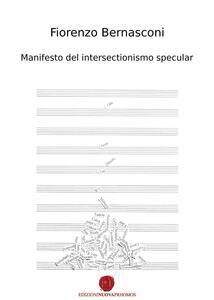 Manifesto del intersectionismo specular. Ediz. italiana, inglese, francese e tedesca