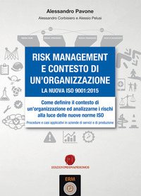 Risk management e contesto di un'organizzazione. La nuova ISO 9001-2015 - Pavone Alessandro Corbisiero Alessandro Pelusi Alessio - wuz.it