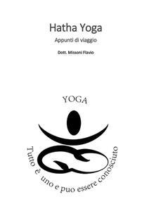 Hatha yoga. Appunti di viaggio. Guida teorico pratica