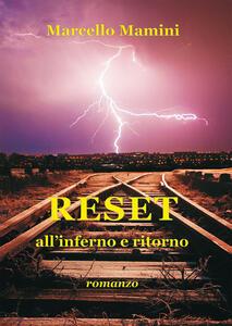 Reset. All'inferno e ritorno