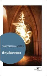 The fallen season. Ediz. italiana
