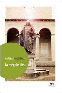 La Megale idea