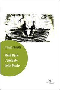 Mark Dark. L'aiutante della morte