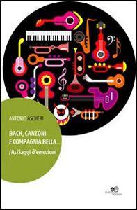 Bach, canzoni e compagnia bella... (As)Saggi d'emozioni