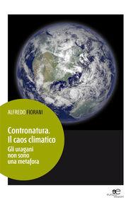 Contronatura. Il caos climatico