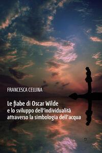 Le fiabe di Oscar Wilde e lo sviluppo dell'individualità attraverso la simbologia dell'acqua