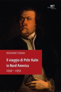 Il viaggio di Pehr Kalm in Nord America 1747-1751