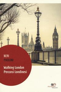 Walking London. Percorsi londinesi