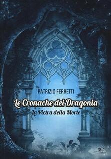 Grandtoureventi.it La pietra della morte. Le cronache dei Dragonia Image