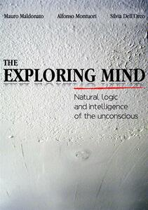 Theexploring mind. Natural logic and intelligence of the unconscious