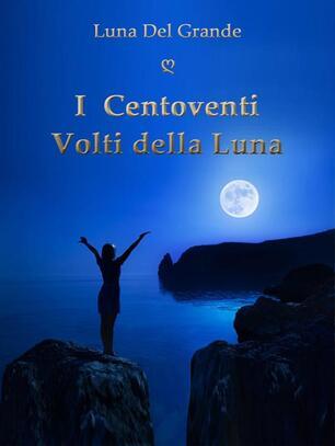 I Centoventi Volti Della Luna Del Grande Luna Ebook Pdf Ibs