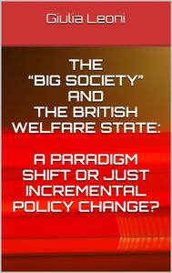 The«big society» and the british welfare state: a paradigm shift or just incremental policy change?