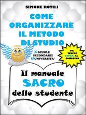 Il Come organizzare il metodo di studio. Il manuale sacro dello studente