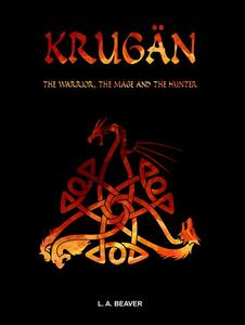 Krugän. The warrior, the mage and the hunter