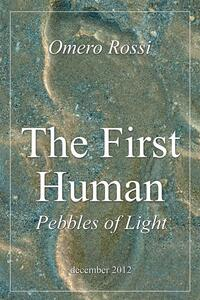 Thefirst human: pebbles of light