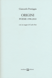 Libro Origini. Poesie 1998-2010 Giancarlo Pontiggia