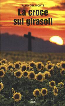 La croce sui girasoli. Diario di un cappellano militare sul fronte russo.pdf