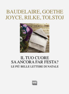 Il tuo cuore sa ancora far festa? Le più belle lettere di Natale.pdf