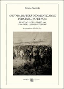 «Novara resterà indimenticabile per ciascuno di noi». La battaglia del 23 marzo 1849 vissuta tra le linee austriache. Memorie lettere e prese