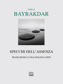 Specchi dell'assenza - Faraj Bayrakdar - copertina
