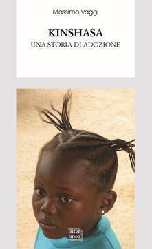 Kinshasa. Una storia di adozione - Massimo Vaggi - copertina
