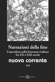 Winniearcher.com Nuova corrente. Vol. 163: Narrazioni della fine. L'apocalisse nella letteratura italiana fra XX e XXI secolo. Image