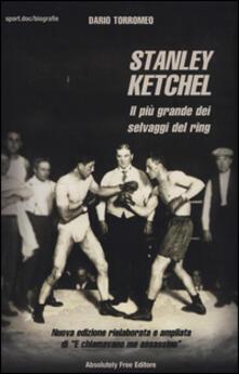 Stanley Ketchel. Il più grande dei selvaggi del ring.pdf