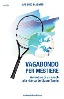 Listadelpopolo.it Vagabondo per mestiere. Avventure di un coach alla ricerca del Sacro Tennis Image