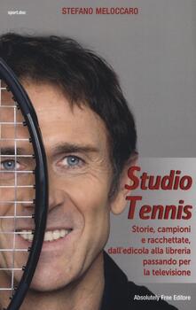 Camfeed.it Studio Tennis. Storie, campioni e racchettate, dall'edicola alla libreria passando per la televisione Image