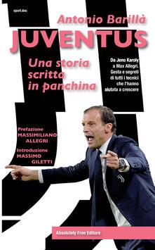 Radiosenisenews.it Juventus. Una storia scritta in panchina. Da Jeno Karoly a Max Allegri. Gesta e segreti di tutti i tecnici che l'hanno aiutata a crescere Image