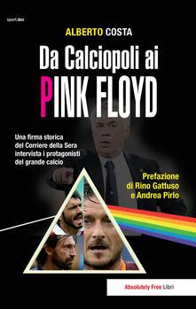 Radiospeed.it Da calciopoli ai Pink Floyd. Una firma storica del Corriere della Sera intervista i protagonisti del grande calcio Image
