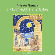 Letterarioprimopiano.it Il miracolo segreto di Gesù bambino Image