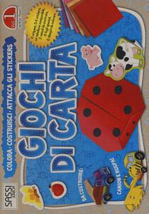 Giochi di carta. Colora, costruisci, attacca gli stickers. Vol. 1