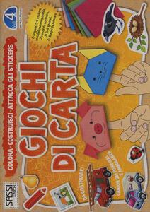 Giochi di carta. Colora, costruisci, attacca gli stickers. Vol. 4