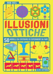 Premioquesti.it Illusioni ottiche. 50 modelli da costruire ed esperimenti da fare Image