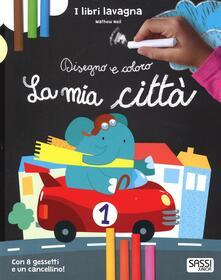 Criticalwinenotav.it La mia città. Disegno e coloro. Libri lavagna. Con gadget Image