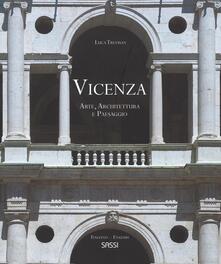 Grandtoureventi.it Vicenza. Arte, architettura e paesaggio. La rappresentazione di uno spettacolo urbano. Ediz. italiana e inglese Image