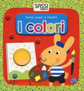 I colori. Tocca, scopri e impara