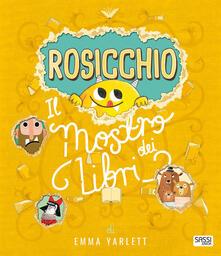 Daddyswing.es Rosicchio. Il mostro dei libri. Ediz. illustrata Image