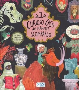 Libro Il curioso caso del mammut scomparso. Libri illustrati. Ediz. a colori James Karl Mountford , Ellie Hattie