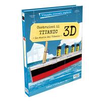 Costruisci il Titanic 3D. La storia del Titanic. Viaggia, conosci, esplora. Ediz. a colori. Con Giocattolo - Manuzzato Valentina Facci Valentina - wuz.it