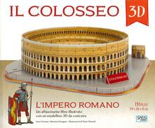 Il Colosseo 3D. Limpero romano. Con Giocattolo.pdf