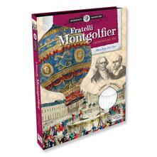 Amatigota.it I fratelli Montgolfier. La mongolfiera del 1783. Scienziati e inventori. Ediz. a colori. Con gadget Image
