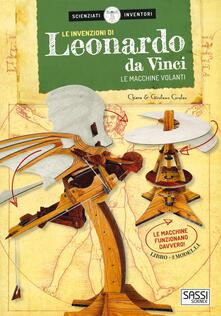 Winniearcher.com Le invenzioni di Leonardo da Vinci. Le macchine volanti. Scienziati e inventori. Con gadget Image